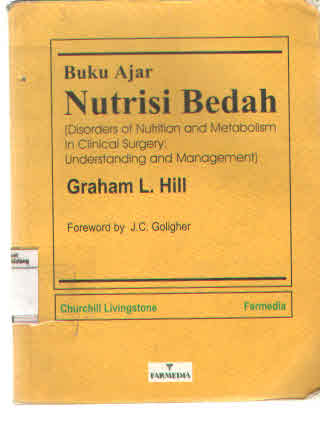 Buku Ajar : Nutrisi Bedah = Disorders of nutrition and metabolism in clinical surgery : Understanding and management